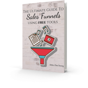 The Ultimate Guide to Sales Funnels Using Free Tools