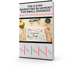 THE 5 STEP MARKETING BLUEPRINT FOR SMALL BUSINESS